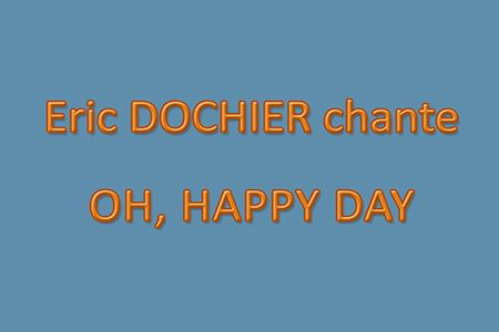Eric DOCHIER chante Happy Day